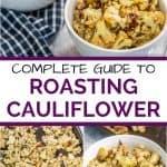 Roasted Cauliflower Guide Pinterest