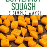 How to Roast Butternut Squash 5 simple ways